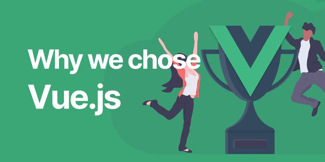 Why we chose Vue.js